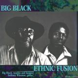 BIG BLACK / Ethnic Fusion