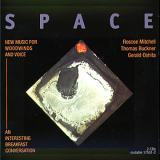 SPACE (THOMAS BUCKNER & ROSCOE MITCHELL) / New Music for Woodwinds and Voice/An Interesting Breakfast Conversation