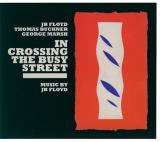 JB FLOYD / In Crossing The Busy Street