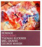 THOMAS BUCKNER, MEL GRAVES & GEORGE MARSH / Homage