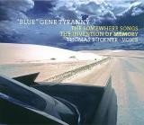 """BLUE"" GENE TYRANNY / The Somewhere Songs"