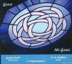 GEORGE MARSH & W. A. MATHIEU / Game / No Game
